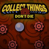 Play Collect Things Don't Die