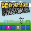 Play .Maximum Frustration‏.